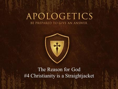 The Reason for God #4 Christianity is a Straightjacket.