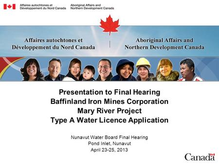 Presentation to Final Hearing Baffinland Iron Mines Corporation Mary River Project Type A Water Licence Application Nunavut Water Board Final Hearing Pond.