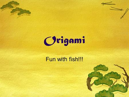 Origami Fun with fish!!! Before you start  Before you start it is important to pick out the origami paper you would like to use!  You can use traditional.