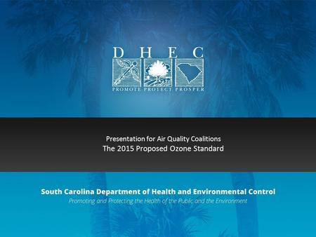 Presentation for Air Quality Coalitions The 2015 Proposed Ozone Standard.