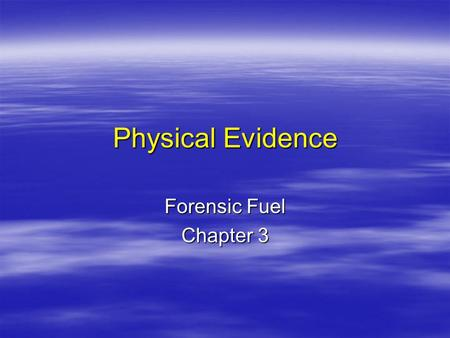 Physical Evidence Forensic Fuel Chapter 3. Lecture Highlights  Negative Controls  Comparison and Identification  Class vs. Individual Characteristics.