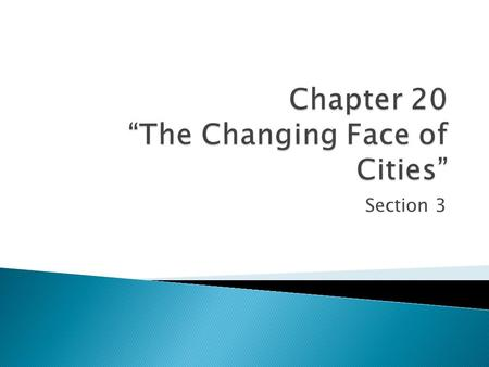 Section 3.  Big cities ran out of space in their downtown areas  Planners and architects decide to build up.