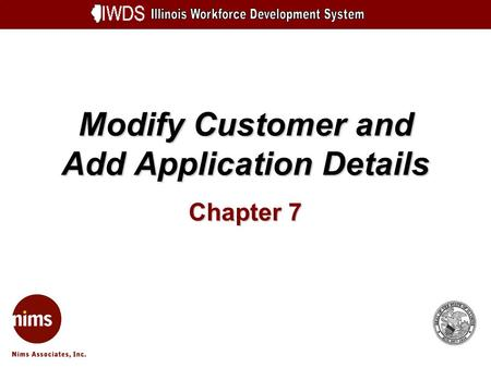 Modify Customer and Add Application Details Chapter 7.