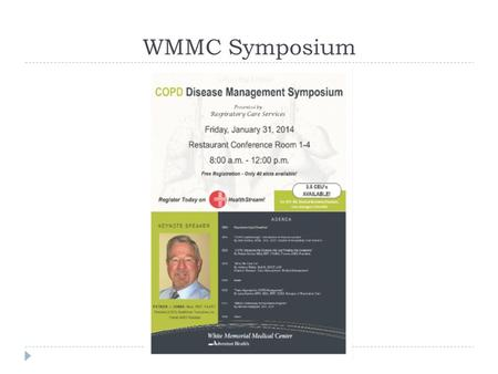 WMMC Symposium. Centers For Disease Control What Is Chronic Obstructive Pulmonary Disease (COPD)?  COPD is the name for a group of diseases that restrict.