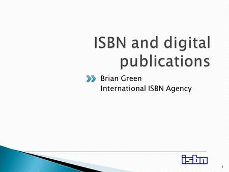 "1 Brian Green International ISBN Agency. ISBN and different formats  Under ""Rules of assignment"", the 2005 revision of the ISBN standard (ISO 2108) says:"