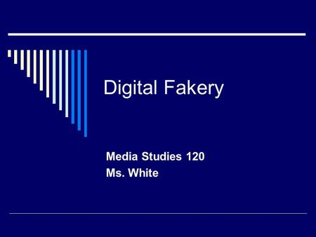 Digital Fakery Media Studies 120 Ms. White. Digital Truth  It is true that The National Geographic moved two of the Egyptian pyramids closer together.