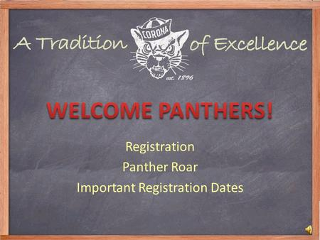 Registration Panther Roar Important Registration Dates.