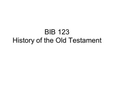 BIB 123 History of the Old Testament. What is the Old Testament? The OT is the primary collection of religious writings of the Jewish people. It is the.