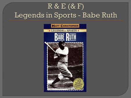 This book is a great biography on one of the best baseball players of all time, Babe Ruth. This is a great biography on the story of his life. Babe Ruth.