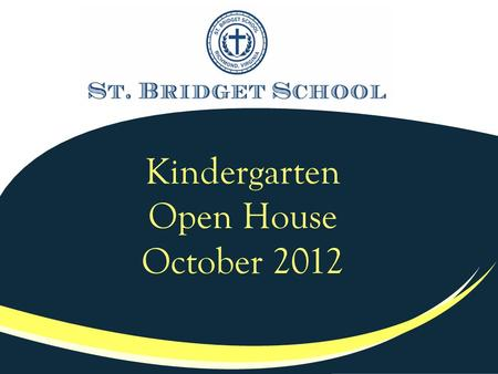 Kindergarten Open House October 2012. Agenda School Overview Admissions Process Kindergarten Assessments Questions Tour our Enhanced Learning Environment.
