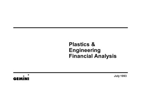 July 1993 Plastics & Engineering Financial Analysis.