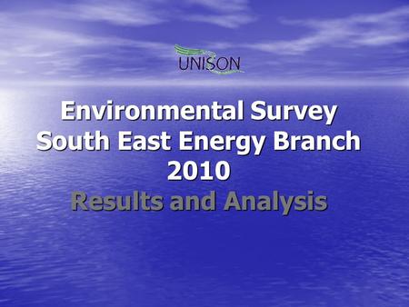 Environmental Survey South East Energy Branch 2010 Results and Analysis.