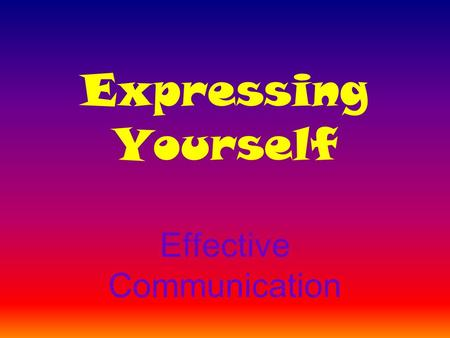 Expressing Yourself Effective Communication. Number your white board to 15.
