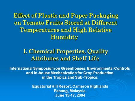 Effect of Plastic and Paper Packaging on Tomato Fruits Stored at Different Temperatures and High Relative Humidity I. Chemical Properties, Quality Attributes.