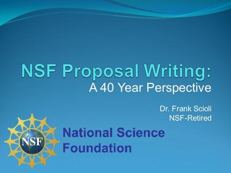A 40 Year Perspective Dr. Frank Scioli NSF-Retired.