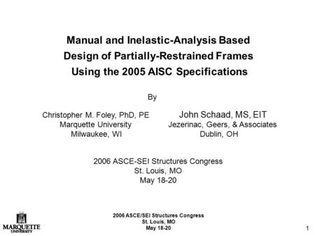 2006 ASCE/SEI Structures Congress St. Louis, MO May 18-20 1 Manual and Inelastic-Analysis Based Design of Partially-Restrained Frames Using the 2005 AISC.
