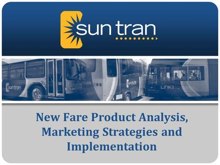 New Fare Product Analysis, Marketing Strategies and Implementation.