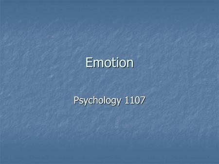 Emotion Psychology 1107. Introduction Emotions are a mix of: Emotions are a mix of: Physiological arousal of some sort Physiological arousal of some sort.