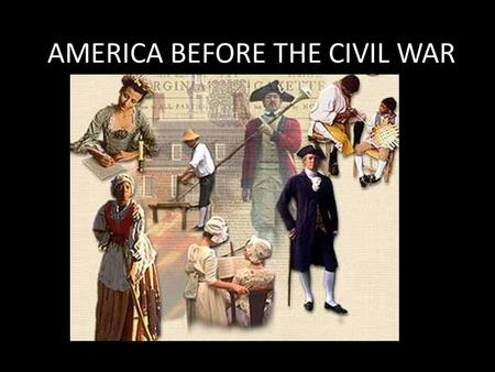 AMERICA BEFORE THE CIVIL WAR. Americans before Columbus.