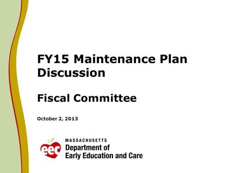 FY15 Maintenance Plan Discussion Fiscal Committee October 2, 2013.