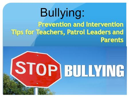 Bullying:. Why Talk About Bullying? Is encountered by the majority of students. Can cause serious harm to its victims. Has been associated with victims'