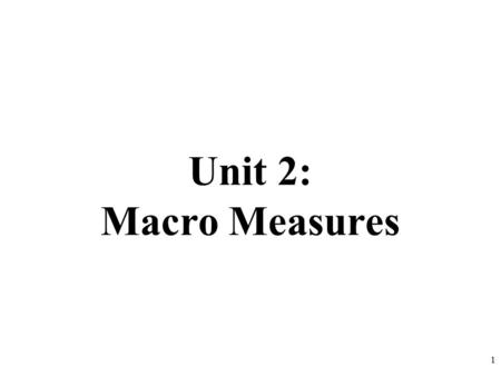 Unit 2: Macro Measures 1. 9_______ 10___________ 11_________ 7 5 6 8 3_____ Review 1.Define GDP? What are the four components? 2.What is not included.
