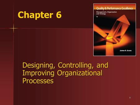 Designing, Controlling, and Improving Organizational Processes