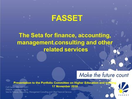 FASSET The Seta for finance, accounting, management consulting and other related services Presentation to the Portfolio Committee on Higher Education and.