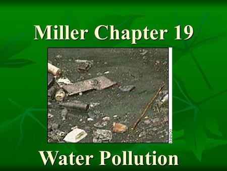 Miller Chapter 19 Water Pollution.