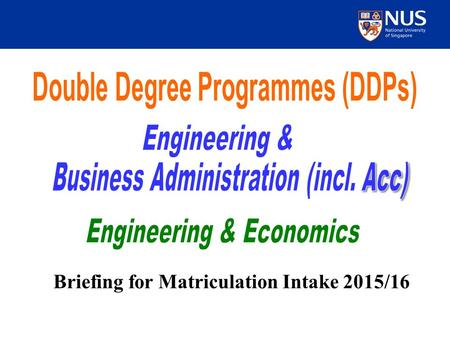 Briefing for Matriculation Intake 2015/16. 2 Introduction Most programmes are designed to be completed within five years (9 to 10 semesters). Maximum.