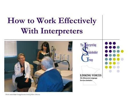 How to Work Effectively With Interpreters Photo credit: Billie Young from the book My Heart is Delicious.