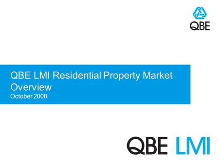 QBE LMI Residential Property Market Overview October 2008.
