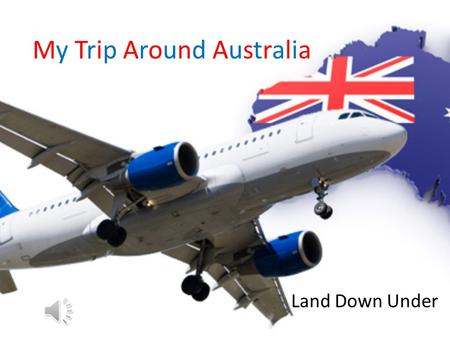 My Trip Around Australia Land Down Under Which Places Will I Be Visiting? Adelaide Sydney Melbourne Brisbane.