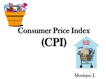 Consumer Price Index (CPI) Monique J.. What components make up the CPI? The CPI represents all goods and services purchased from the reference population.