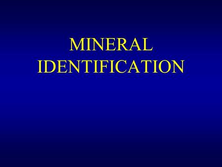 MINERAL IDENTIFICATION. Minerals have Physical Properties based on the INTERNAL ARRANGEMENT OF ATOMS & CHEMICAL COMPOSITION.