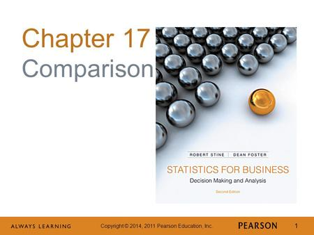 Copyright © 2014, 2011 Pearson Education, Inc. 1 Chapter 17 Comparison.