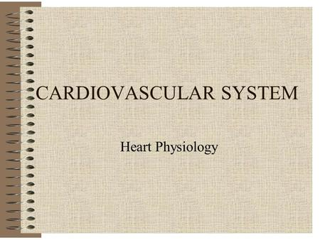CARDIOVASCULAR SYSTEM Heart Physiology. CARDIAC CYCLE Systole *Atria Contract, Ventricles Fill *Ventricles Contract, Blood Forced into Aorta and Pulmonary.