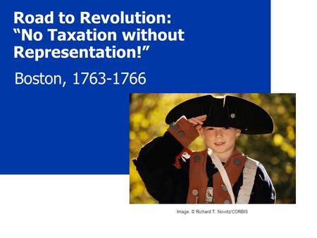 "Road to Revolution: ""No Taxation without Representation!"""