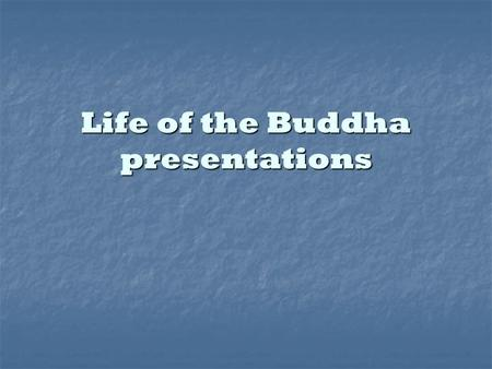 Life of the Buddha presentations. Birth  Some stories tell of the Buddha's miraculous conception, when his mother Mahamaya dreamed that Gotama entered.