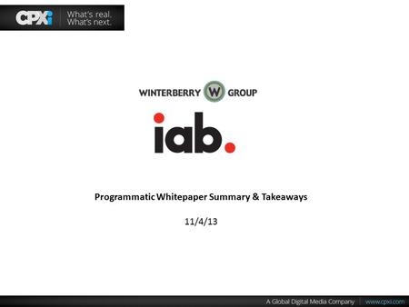 Programmatic Whitepaper Summary & Takeaways 11/4/13.
