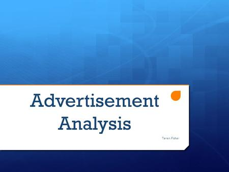 Advertisement Analysis Tarren Fisher. What do you notice about the advertisement?