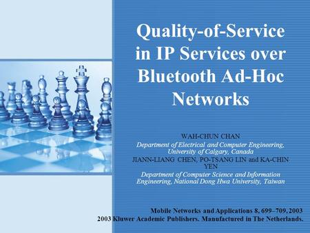 Quality-of-Service in IP Services over Bluetooth Ad-Hoc Networks WAH-CHUN CHAN Department of Electrical and Computer Engineering, University of Calgary,