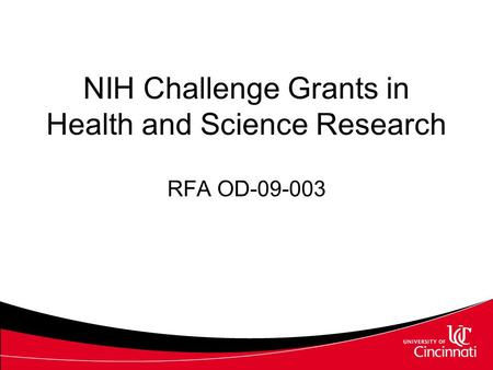 NIH Challenge Grants in Health and Science Research RFA OD-09-003.