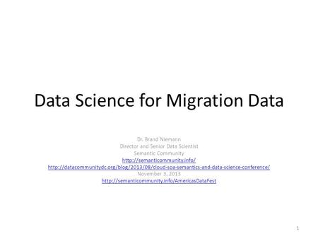 Data Science for Migration Data Dr. Brand Niemann Director and Senior Data Scientist Semantic Community