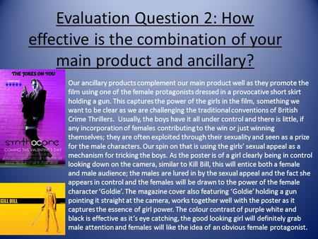 Evaluation Question 2: How effective is the combination of your main product and ancillary? Our ancillary products complement our main product well as.