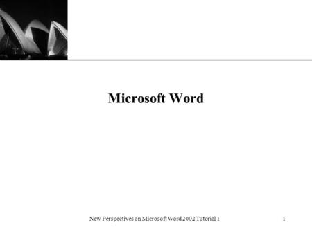 XP New Perspectives on Microsoft Word 2002 Tutorial 11 Microsoft Word.