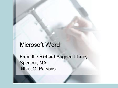 Microsoft Word From the Richard Sugden Library Spencer, MA Jillian M. Parsons.
