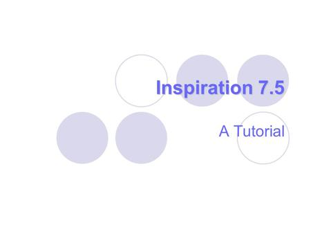 Inspiration 7.5 A Tutorial.