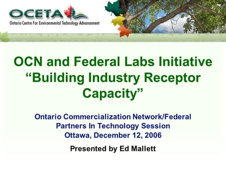 "OCN and Federal Labs Initiative ""Building Industry Receptor Capacity"" Ontario Commercialization Network/Federal Partners In Technology Session Ottawa,"