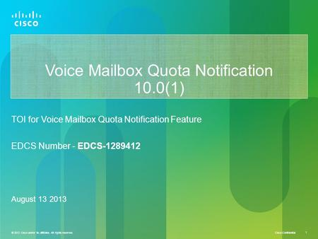 © 2012 Cisco and/or its affiliates. All rights reserved. Cisco Confidential 1 © 2012 Cisco and/or its affiliates. All rights reserved. 1 Voice Mailbox.